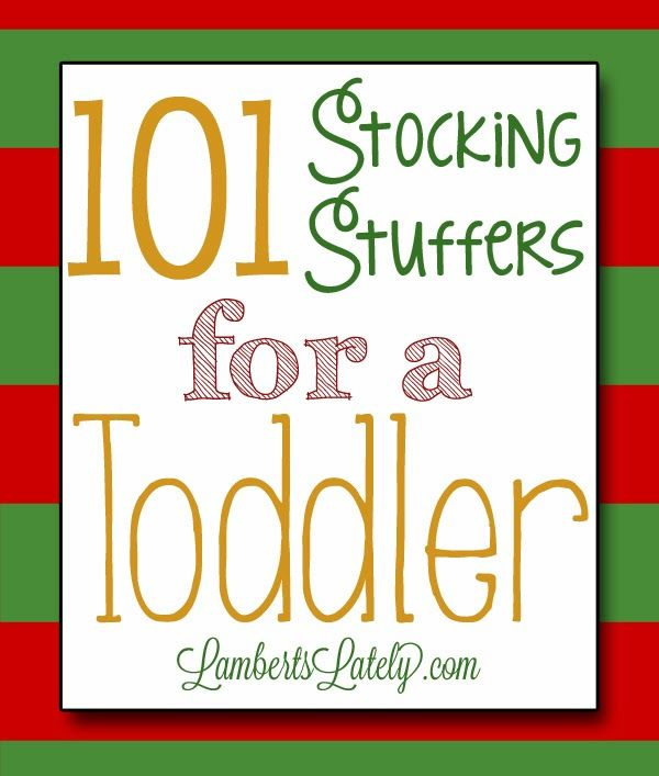 101 Stocking Stuffer Ideas for a Toddler ... lots of Christmas gift ideas for babies to older preschoolers! http://www.lambertslately.com/2013/11/101-stocking-stuffer-ideas-for-toddler.html