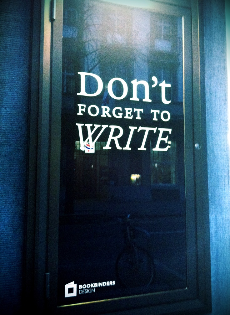 Don't forget to write. Seen at a bookbinders in Zurich