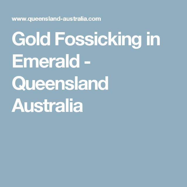 Gold Fossicking in Emerald - Queensland Australia