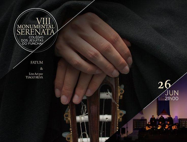 VIII Monumental #Serenata Colégio dos Jesuítas - 26 Junho - 21h Fatum & Live Act por Tiago Silva