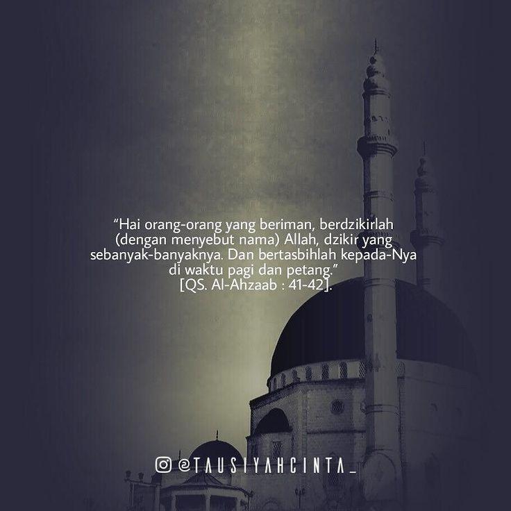 Hai orang-orang yang beriman berdzikirlah (dengan menyebut nama) Allah dzikir yang sebanyak-banyaknya. Dan bertasbihlah kepada-Nya di waktu pagi dan petang. [QS. Al-Ahzaab : 41-42]. Follow @hijrahcinta_ Follow @hijrahcinta_  Follow @hijrahcinta_ http://ift.tt/2f12zSN