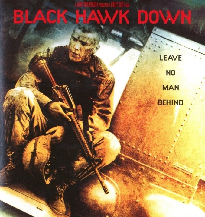 Blackhawk down  The is a load of crap w/o a shovel, but the soundtrack is awesome.