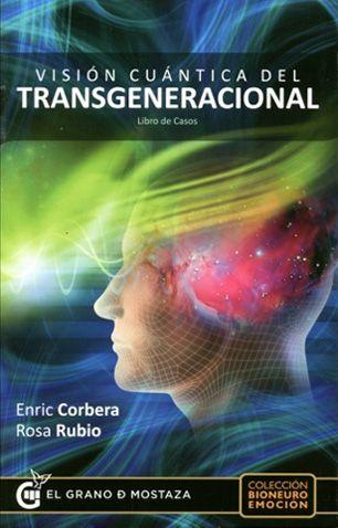 Imagen: Visión cuántica del transgeneracional. Libro de casos: Enric Corbera,Rosa Rubio. 5* (1).