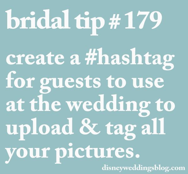 Bridal tip # 179 - create a #hashtag for guests to use at the wedding to upload & tag all your pictures