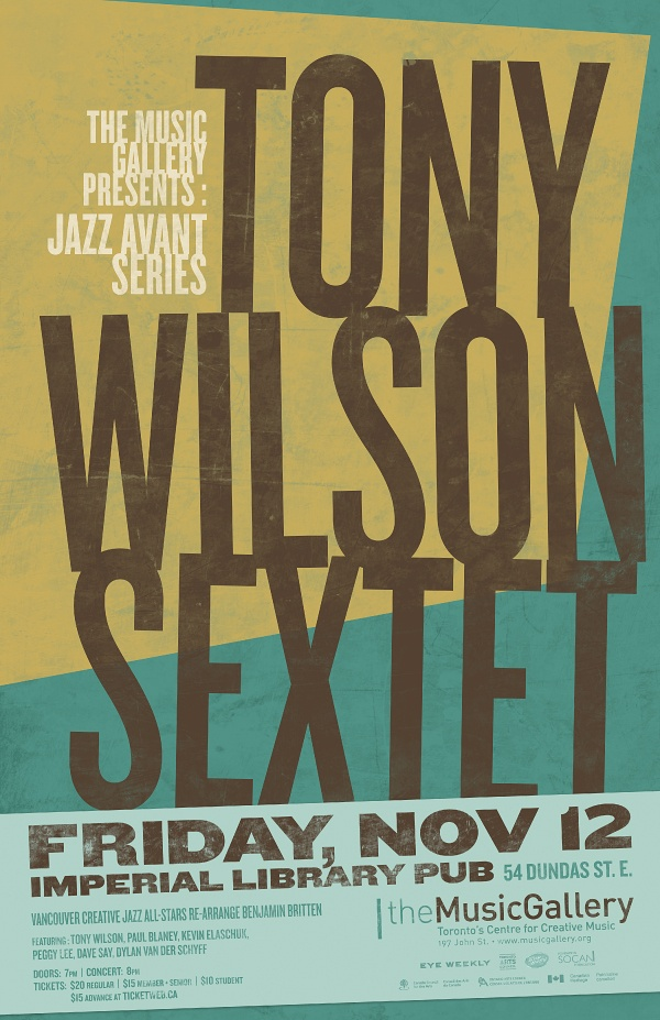 Tony Wilson Sextet  •  Music Gallery poster  •  designed by jjparé  •  jjpare.tumblr.com