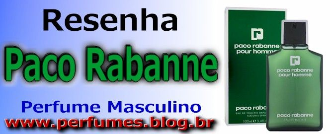 Paco Rabanne  http://perfumes.blog.br/resenha-de-perfumes-paco-rabanne-pour-homme-paco-rabanne-masculino-preco