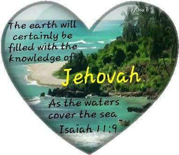 Isaiah 11:9 https://www.jw.org/en/publications/bible/nwt/books/isaiah/11/#v23011009