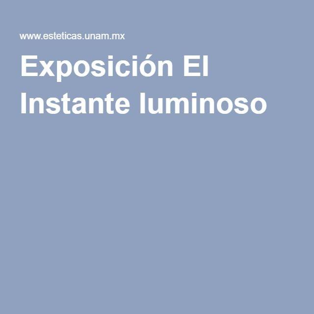 Exposición El Instante luminoso