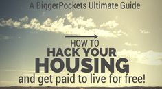 "Thinking about buying a home?  Here's a plan to hack your housing so you can live for free . . .  Check out:  How to ""Hack"" Your Housing and Get Paid to Live for Free http://www.biggerpockets.com/renewsblog/2013/11/02/hack-housing-get-paid-live-free/"