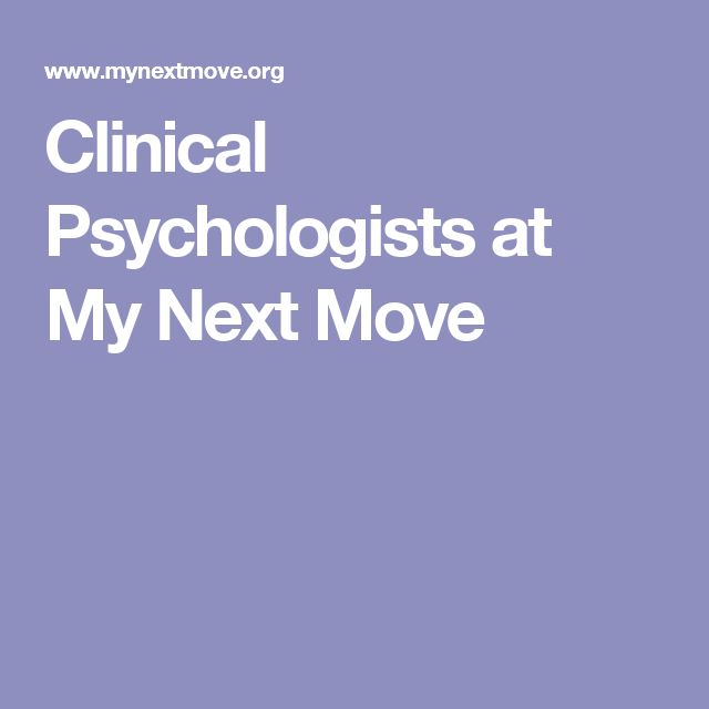 Clinical Psychologists at My Next Move