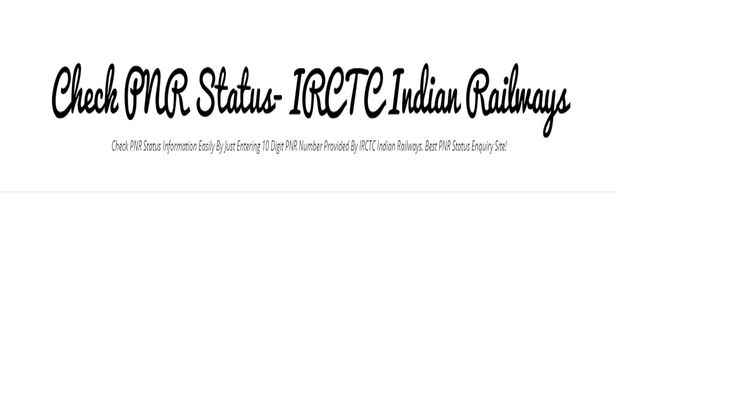 Check PNR Status information Easily by just entering 10 digit PNR number provided by IRCTC Indian Railways. Best PNR Status Enquiry Site!