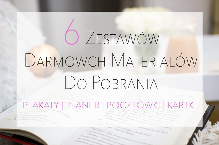 6 zestawów darmowych materiałów do pobrania. Plakaty, Planer, Pocztówki, Kartki. http://www.ewelinamierzwinska.pl/zbior-6-zestawow-darmowych-materialow-do-pobrania