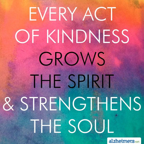 Every Act Of Kindness Grows The Spirit Strengthens The