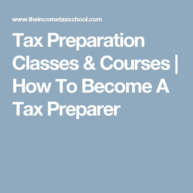 Tax Preparation Classes & Courses | How To Become A Tax Preparer