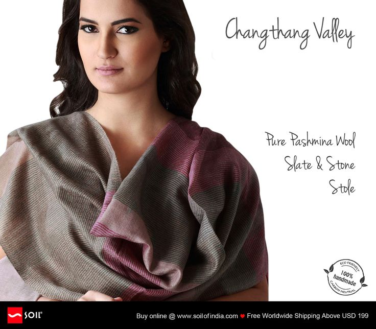 Pure Pashmina Wool Slate & Stone Stole. As light as a feather and as warm as sunshine, those who adorn one are no less than the royals of yore. Classic, is all that it is. Pure, natural, #eco #friendly and #carbon #neutral, each piece is hand spun, hand woven, organically dyed and really rare. Buy Online. Free Worldwide Shipping above USD 199. http://soilofindia.com/our-products/haute-couture/changtang-valley-pure-cashmere-pashmina/pure-pashmina-wool-slate-stone-stole.html