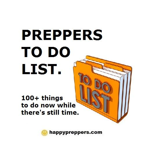 Prepper TO DO list. Come on! There are hundreds of things a prepper can do to get ready! Get prepared now! http://www.happypreppers.com/to-do-list.html