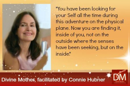 """""""You have been looking for your Self all the time during this adventure on the physical plane. Now you are finding it, inside of you, not on the outside where the senses have been seeking, but on the inside."""""""