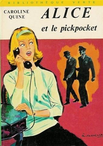 Alice et le pickpocket : Collection : Bibliothèque verte cartonnée & illustrée de Caroline Quine