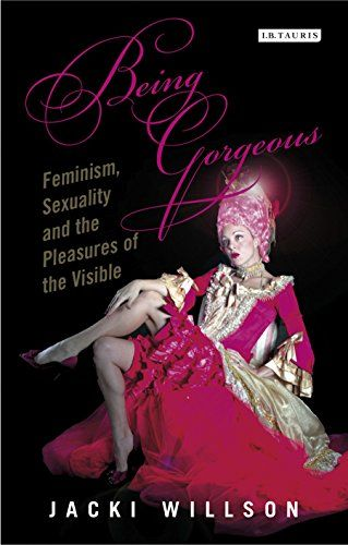 Being Gorgeous: Feminism, Sexuality and the Pleasures of the Visual  - Being Gorgeous explores the ways in which extravagance, flamboyance and dressing up can open up possibilities for women to play around anarchically with familiar stereotypical tropes of femininity. This is protest through play - a pleasurable misbehaviour that reflects a feminism for the twenty first century. Willson discusses how, whether through pastiche, parody, or pure pleasure, artists, artistes and indeed the…