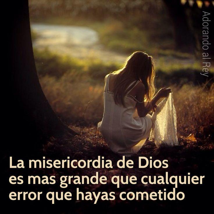 La misericordia de #Dios es mas grande que cualquier error que hayas cometido.