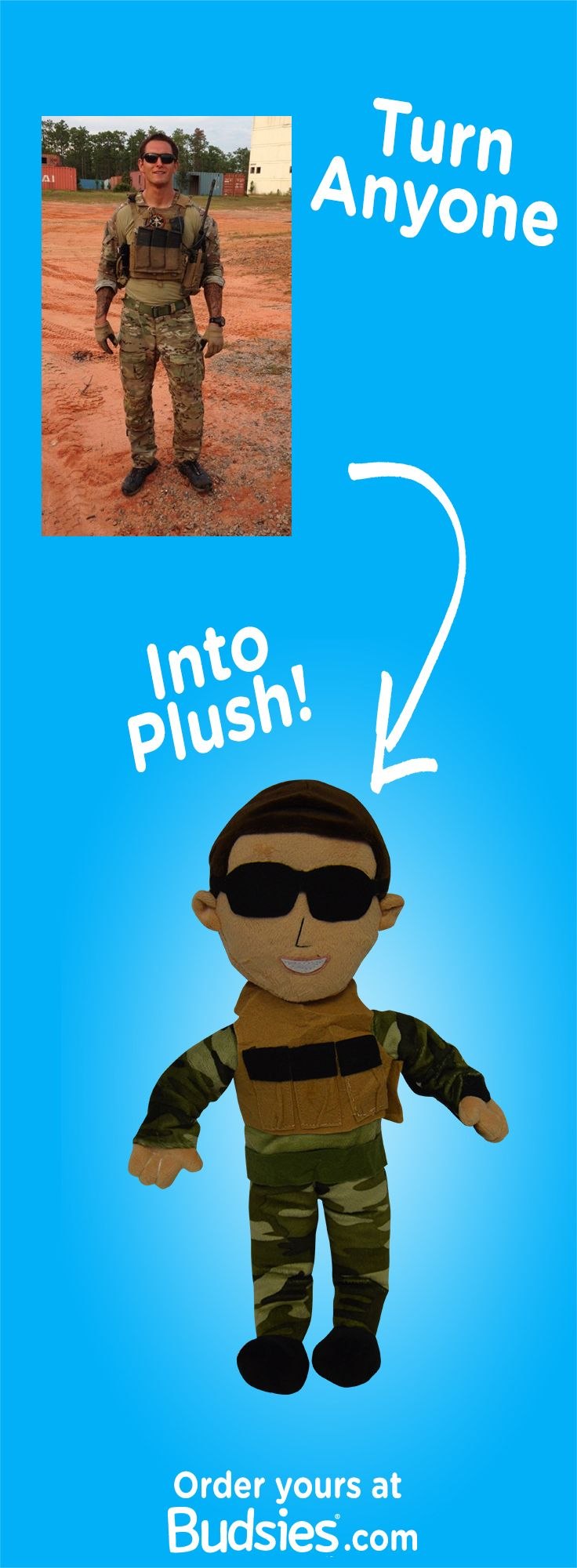 The perfect military gift for military moms, dads, husbands, wives, and children. Turn your loved ones into a custom plush doll. Just $79! Get 10% off by using MILITARYFAMILY at check out at Budsies.com