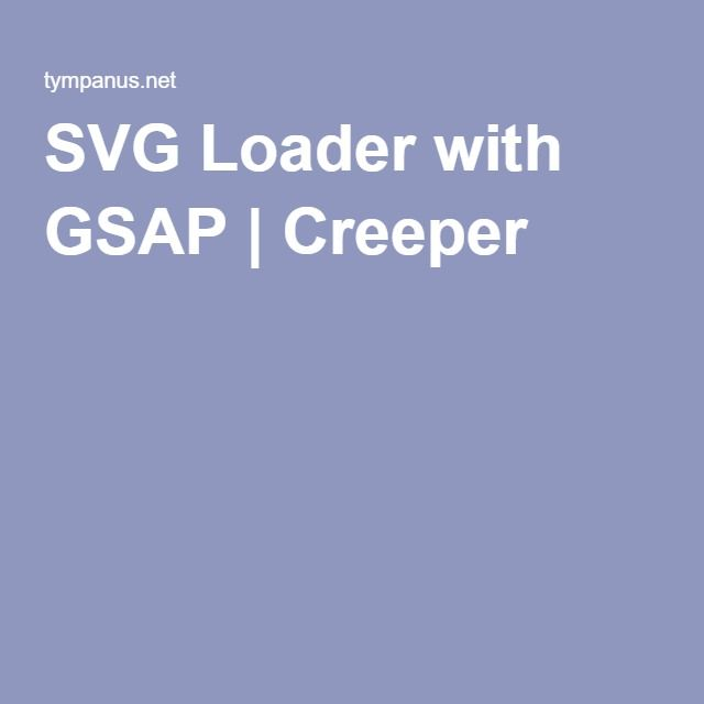 SVG Loader with GSAP | Creeper