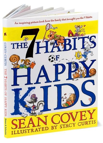 The 7 Habits of Happy Kids book by Sean Covey...great for a Leader in Me School/Classroom!  Good for home too!!!