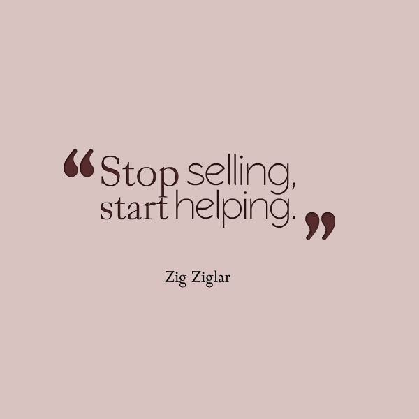 """Stop selling, start helping."" #marketing                                                                                                                                                     More"