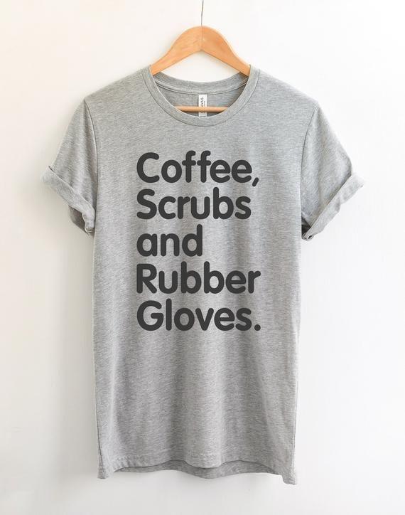 d5380a80b4d Nurse Practitioner Gifts Nurse Tshirts - Coffee Scrubs And Rubber Gloves -  Nicu Nurse Shirt Funny