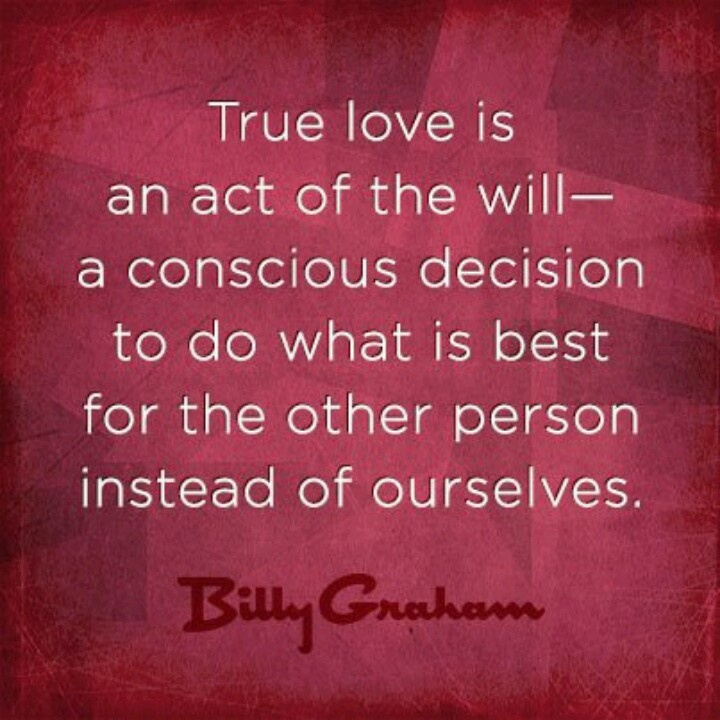 True love. Quote by Billy Graham | Inspire Me... | Pinterest