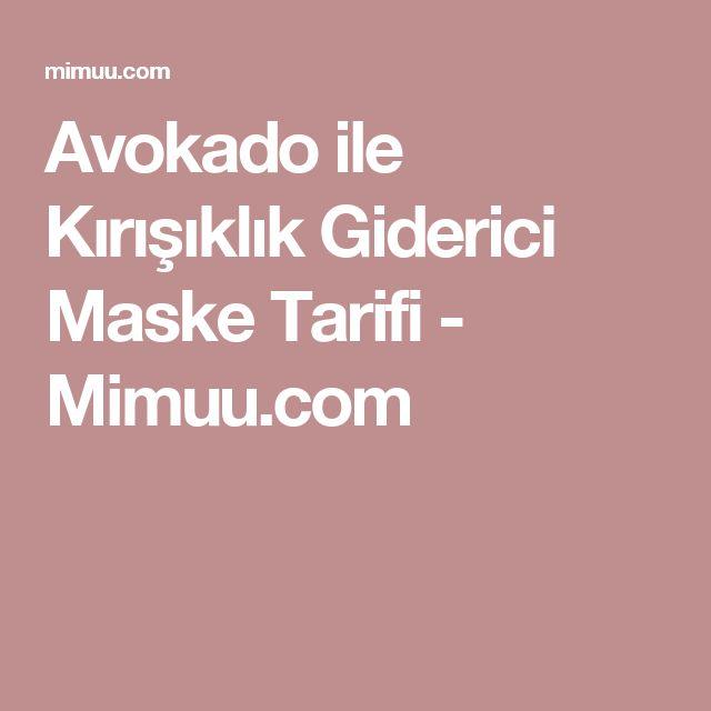 Avokado ile Kırışıklık Giderici Maske Tarifi - Mimuu.com