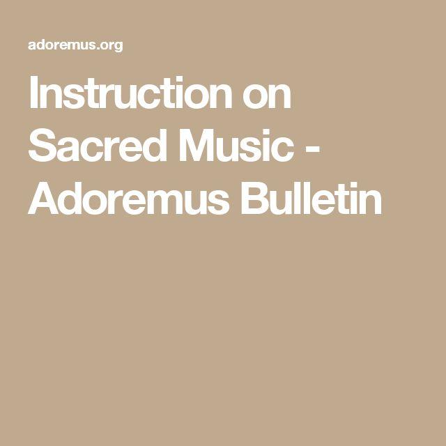 Instruction on Sacred Music - Adoremus Bulletin