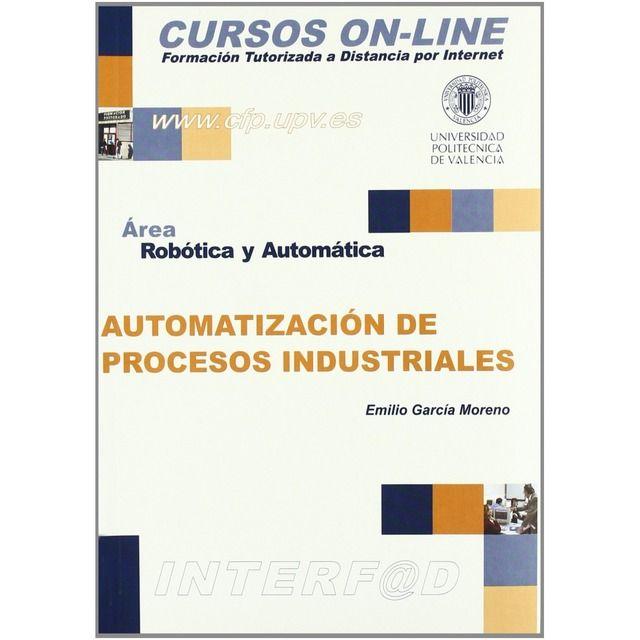 Automatizacion De Procesos Industriales Automatizacion Industrial Ingenieria Industrial