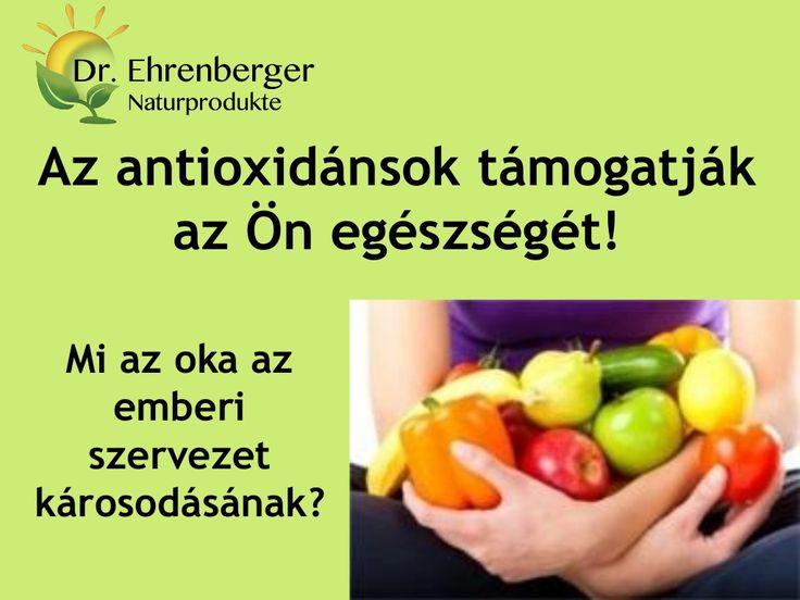 http://www.dr-ehrenberger.hu/az_antioxidansok_tamogatjak_az_on_egeszseget-Mi az oka az emberi szervezet károsodásának Az antioxidánsok támogatják az Ön egészségét by edmond51 via slideshare antioxidáns, szabadgyök, dr-ehrenberger, C-vitamin, C-vitamin kapszula, vérszegénység, cukorbetegség, koleszterinszint, reuma, vérzéscsillapítás, vas, A-vitamin, thiamin, riboflavin, magnézium, természetes gyógymód, természetes gyógyhatás,