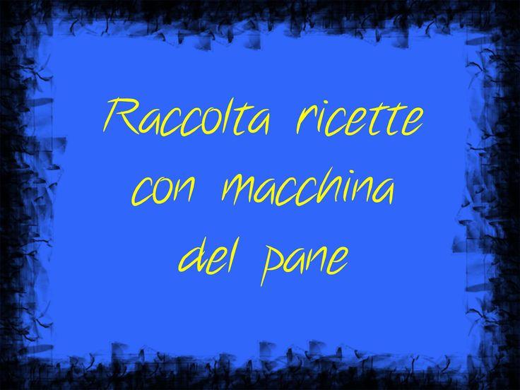 TANTE RICETTE CON LA MACCHINA DEL PANE                                                                                CLICCA QUI PER LE RICETTE http://loscrignodelbuongusto.altervista.org/tante-ricette-con-la-macchina-del-pane/                            #pane #mdP #Panasonic #food #foodbloggers #likeit #ricette
