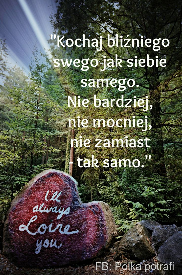 Musimy sami siebie kochać, zanim możemy w pełni kochać innych!  www.ksiazkapolkapotrafi.pl