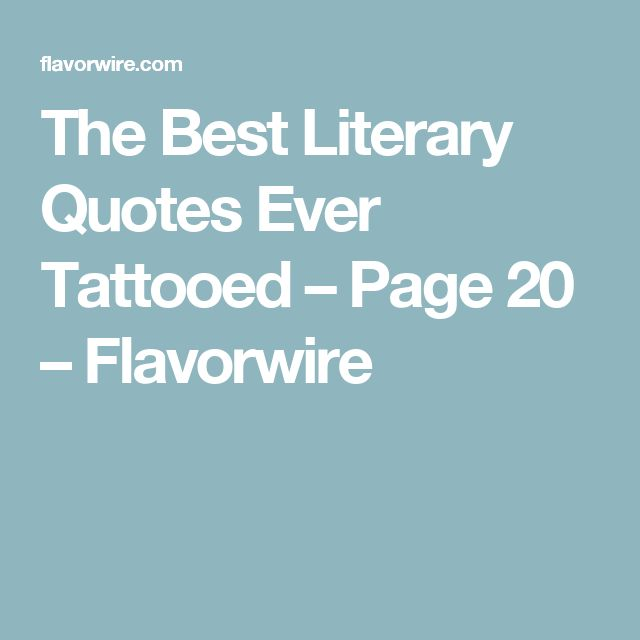 The Best Literary Quotes Ever Tattooed – Page 20 – Flavorwire