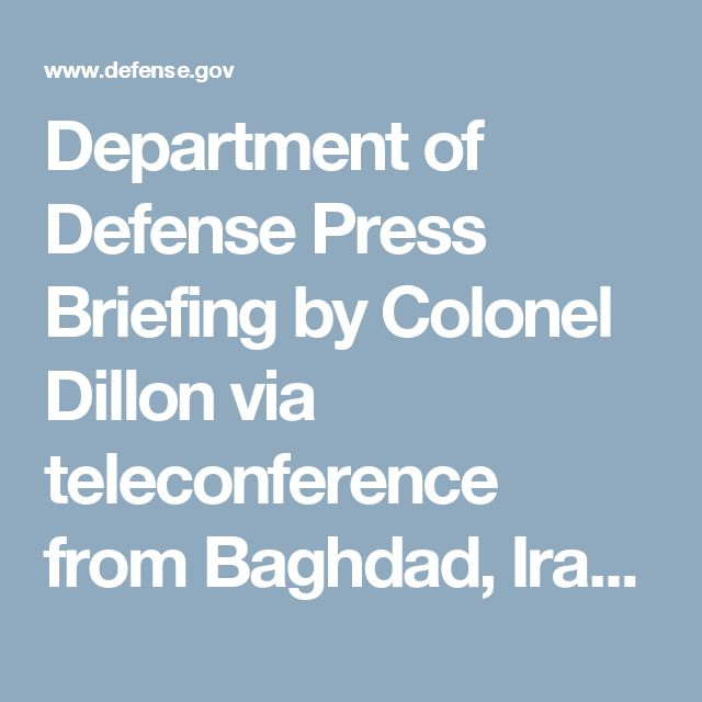 Department of Defense Press Briefing by Colonel Dillon via teleconference from Baghdad, Iraq > U.S. DEPARTMENT OF DEFENSE > Transcript View