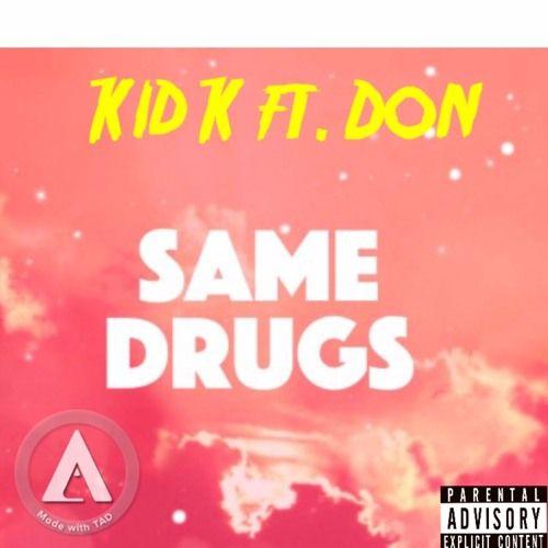 Same Drugz ft. Don https://soundcloud.com/realkk/same-drugz-ft-don