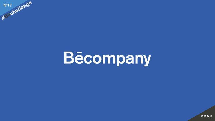 #Bechallenge | No.17 | BECOMPANY on Behance