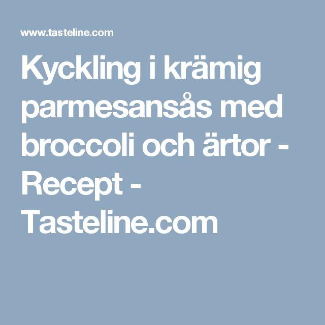 Kyckling i krämig parmesansås med broccoli och ärtor - Recept - Tasteline.com