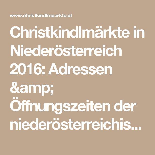 Christkindlmärkte in Niederösterreich 2016: Adressen & Öffnungszeiten der niederösterreichischen Weihnachtsmärkte