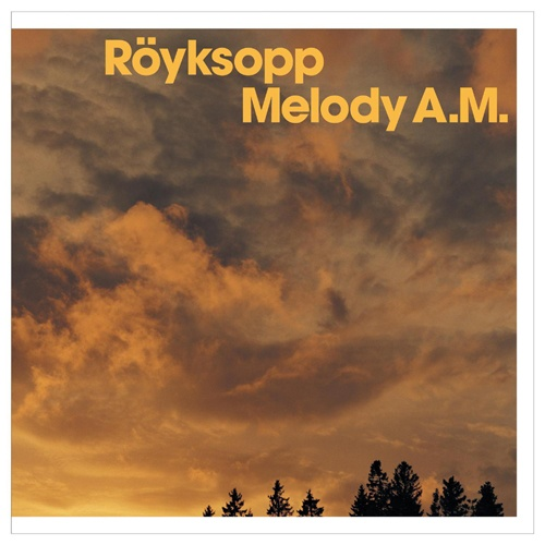 Röyksopp - Melody A.M.