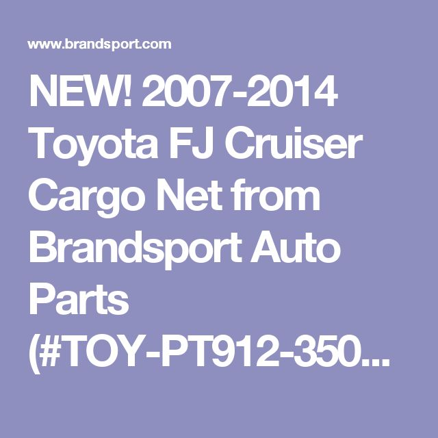 NEW! 2007-2014 Toyota FJ Cruiser Cargo Net from Brandsport Auto Parts (#TOY-PT912-35070)