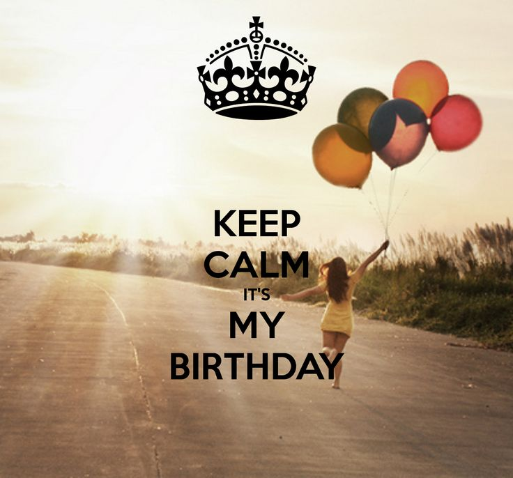 ITS MY BIRTHDAY! Today August 4th.