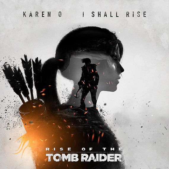 """Theme of Rise of the Tomb Raider, """"I Shall Rise"""" by Karen O"""