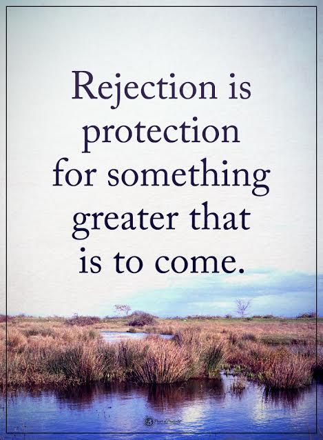Rejection is protection for something greater that is to come.  #powerofpositivity #positivewords  #positivethinking #inspirationalquote #motivationalquotes #quotes #life #love #hope #faith #respect #rejection #protection #trust #truth