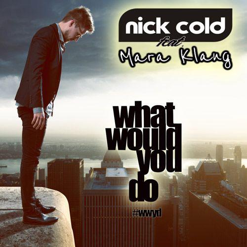 """Nick Cold Feat. Mara Klang """"What would you do"""" VÖ/Release 02.06.2017 (June 02. 2017)  Amazon: hyperurl.co/3gtqvd iTunes: hyperurl.co/ndvtgo  Der sympathische Wahlfranzose Nick Cold (unter anderem auch bekannt als Bandleader von """"United Passion""""- Zoom/ZYX) geht als nun Solo-Künstler komplett neue   #Dance #Disco #EDM #Electro #Must Read #Neuigkeiten #New Release #Pop"""