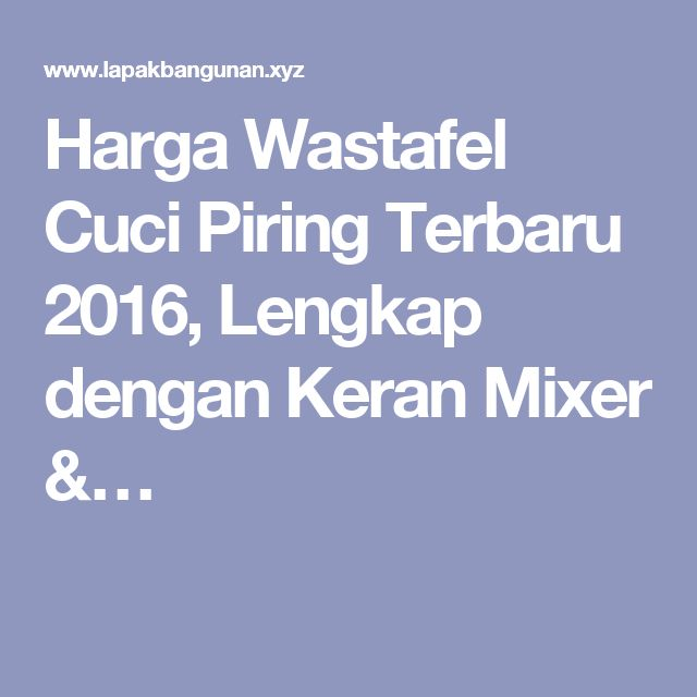 Harga Wastafel Cuci Piring Terbaru 2016, Lengkap dengan Keran Mixer &…