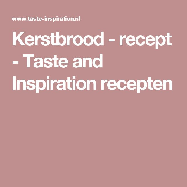 Kerstbrood  - recept - Taste and Inspiration recepten